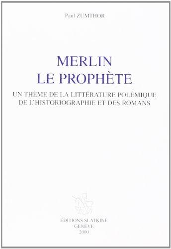 Merlin le prophète. Un thème de la: Paul Zumthor