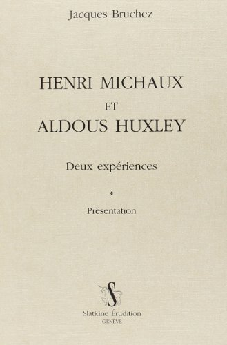 9782051020190: Henri Michaux et Aldous Huxley : Deux expériences, présentation