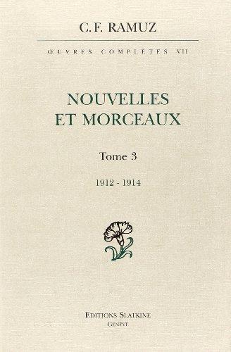 NOUVELLES ET MORCEAUX TOME 3 1912 1914: RAMUZ C F - RELIE