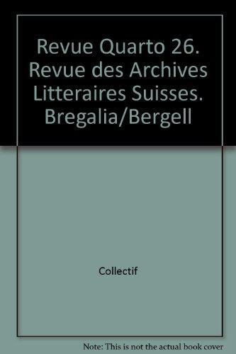 QUARTO NO 26 BREGAGLIA BERGELL: REVUE ARCHIVES LITTE