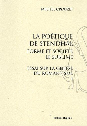 9782051020688: Essai sur la genèse du romantisme : Tome 1, La poétique de Stendhal - Forme et société, le sublime