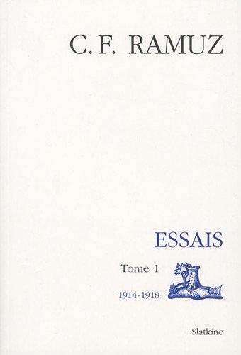 oeuvres complètes, essais t.1 ; 1914-1918: Charles-Ferdinand Ramuz