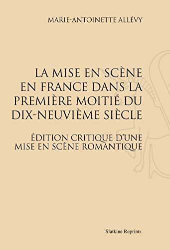 La mise en scène en France dans: Marie-Antoinette Allevy