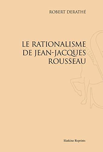 RATIONALISME DE JEAN JACQUES ROUSSSEAU: DERATHE ROBERT