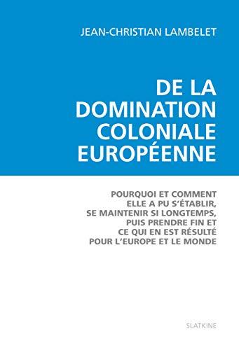 DE LA DOMINATION COLONIALE EUROPEENNE: LAMBELET JEAN CHRIST