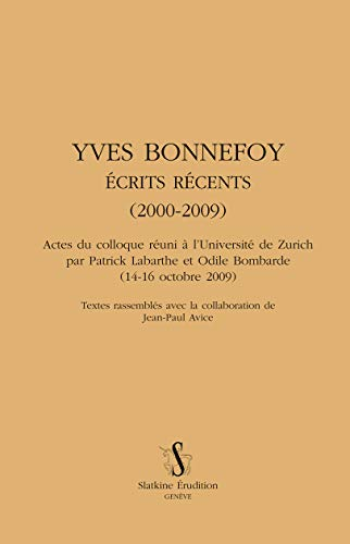 ECRITS RECENTS 2000 2009 - RELIE: BONNEFOY YVES
