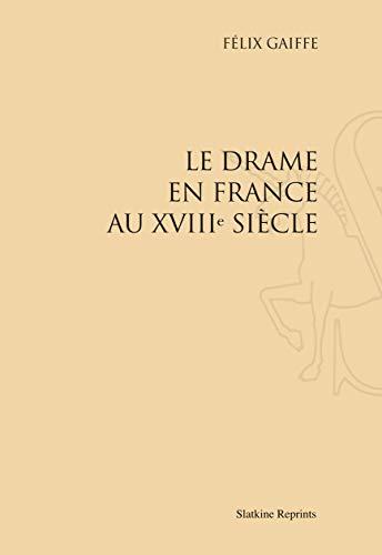 9782051022248: Le Drame en France au XVIII Siecle. (1910)