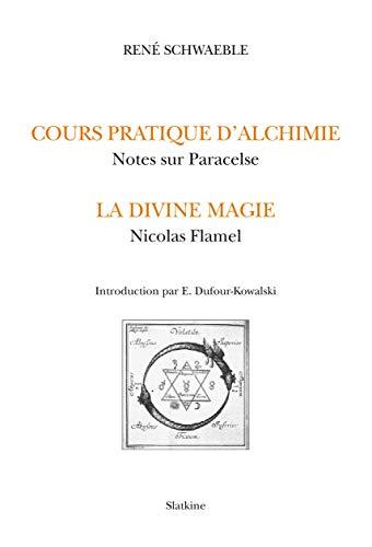 COURS PRATIQUE D ALCHIMIE DIVINE MAGIE: SCHWAEBLE RENE