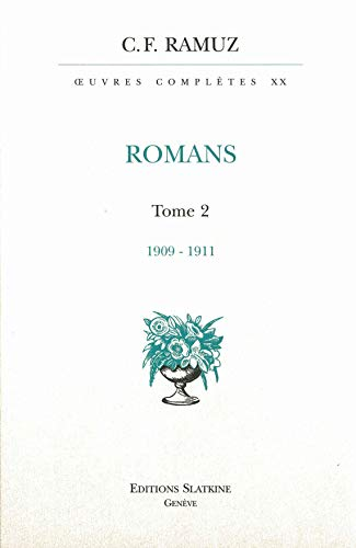 ROMANS TOME 2 1909 1911: RAMUZ C F - RELIE