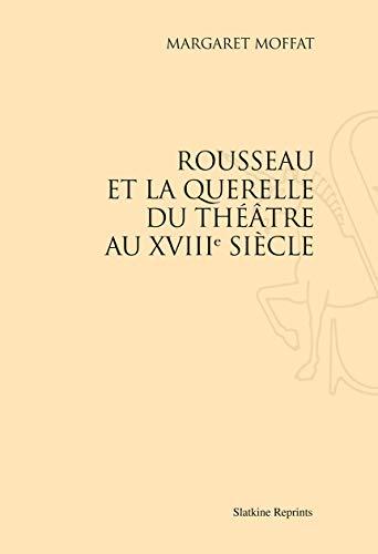 9782051022989: Rousseau et la querelle du théâtre au XVIIIe siècle (1930)