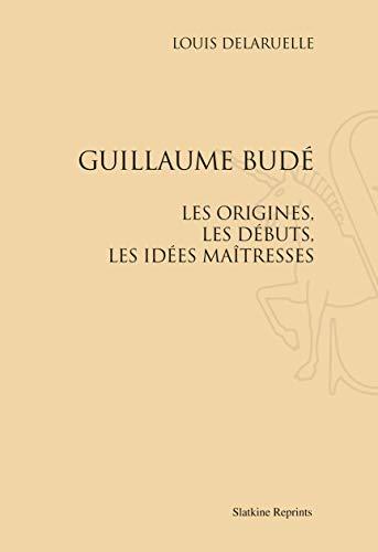 9782051023726: Guillaume Bude. les Origines, les D�buts, les Idees Maitresses. (1907)