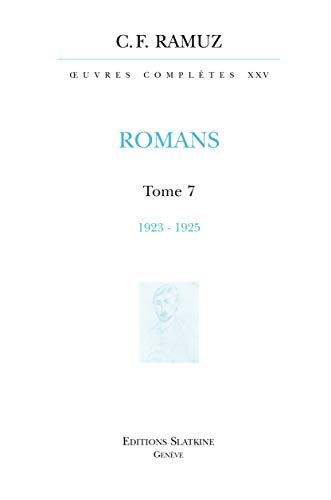 ROMANS TOME 7 1923 1925 + CDROM - RELIE: RAMUZ C F