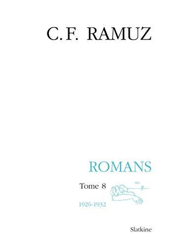 ROMANS TOME 8 1926 1932 + CD ROM - BROCH: RAMUZ C F