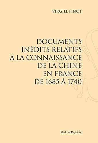 9782051026550: DOCUMENTS INEDITS RELATIFS A LA CONNAISSANCE DE LA CHINE EN FRANCE DE 1685 A 1740. (1932)