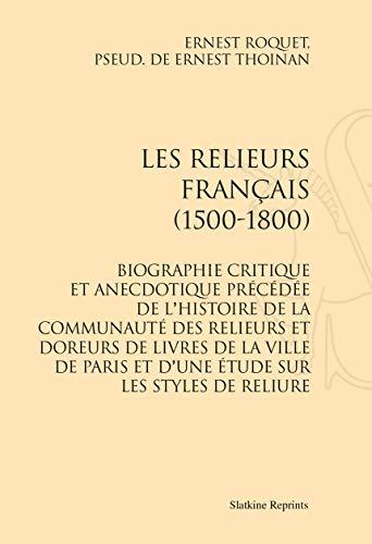 9782051026703: Les relieurs français (1500-1800). Biographie critique et anecdotique précédée de l'histoire de la communauté des relieurs et doreurs de livres de la ... et d'une étude sur les styles de reliures.