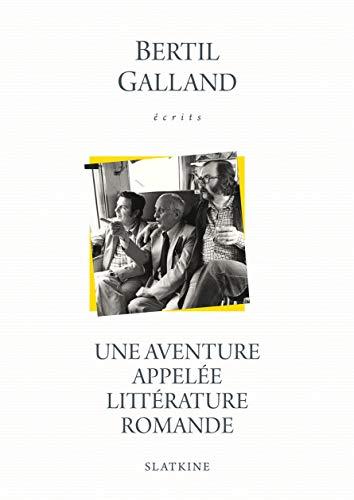 9782051027090: Écrits. Une aventure appelée littérature romande. Suivie de Prince des marges - Destins d'écrivains.