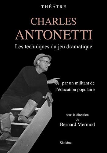 CHARLES ANTONETTI LES TECHNIQUES DU JEU: MERMOD BERNARD