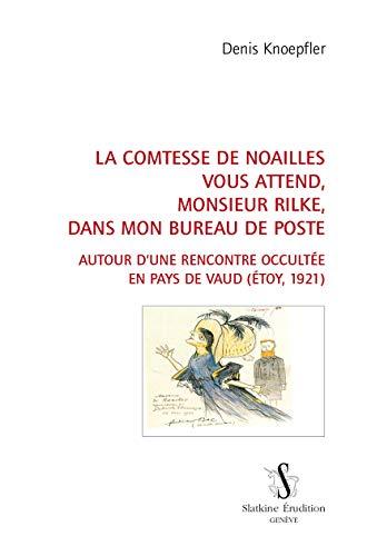 COMTESSE DE NOAILLES VOUS ATTENDS MONSIE: KNOEPFLER DENIS