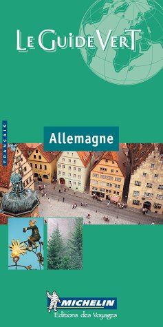 Michelin Le Guide Vert : Allemagne (Michelin Green Guides (Foreign Language)): Michelin