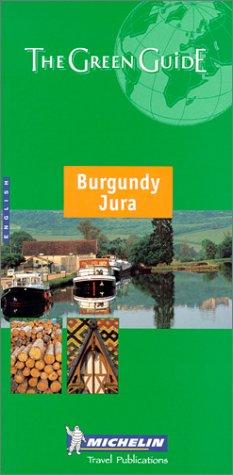 9782060000671: Michelin The Green Guide Burgundy/Jura (Michelin Green Guides)