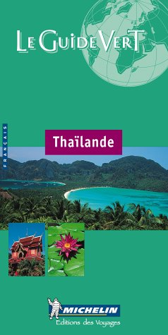 Thailande (Michelin Green Guides (Foreign Language)) (French Edition): Guide Vert