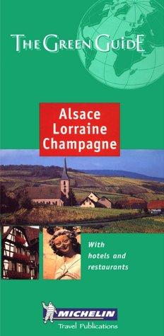 9782060000893: Michelin Green Guide Alsace-Lorraine-Champagne (Michelin Green Guides)