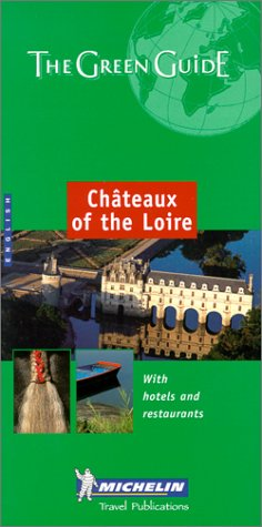 Michelin Green Guide Chateaux of the Loire: Michelin Travel Publications,
