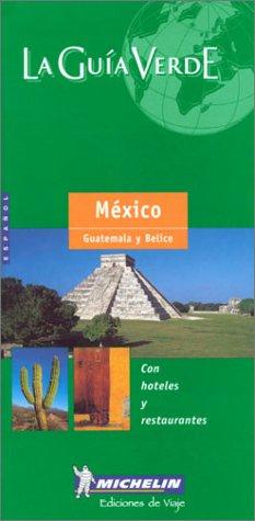 9782060001289: Michelin LA GUIA VERDE Mexico Guatemala Belice, 3e
