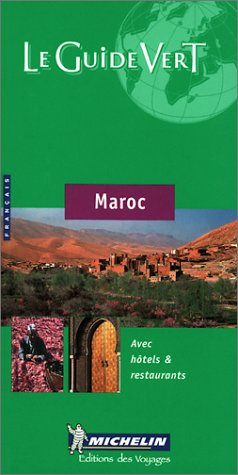 9782060001364: Michelin the Green Guide Maroc (Michelin Green Guides (Foreign Language)) (French Edition)