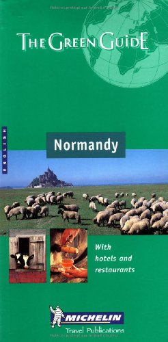 9782060001395: Michelin the Green Guide Normandy: Channel Islands (Michelin Green Guides)