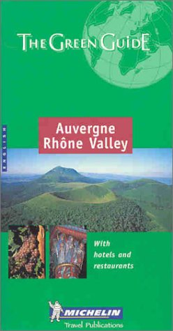 9782060002576: Michelin the Green Guide Auvergne-Rhone Valley (Michelin Green Guides)