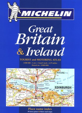 Michelin Tourist and Motoring Atlas: Great Britain & Ireland (Michelin Tourist and Motoring ...