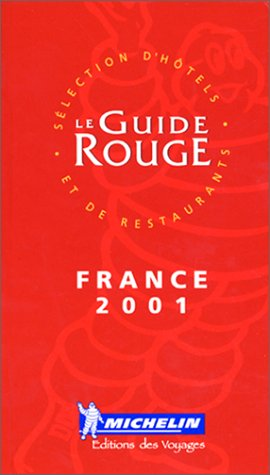 Michelin Le Guide Rouge France 2001: Guide Rouge Collectif