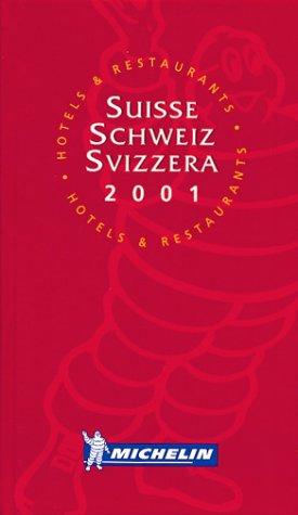 Michelin THE RED GUIDE Suisse/Schweiz/Svizzera 2001 (THE RED GUIDE): Michelin Travel ...