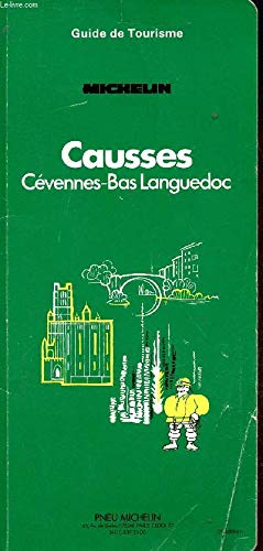 Michelin Green Guide: Causses, Cevennes, Bas Languedoc: collectif