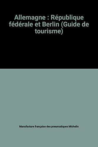 Allemagne : R?publique f?d?rale et Berlin (Guide de tourisme): n/a