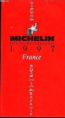 Michelin Red Guide: Hotels-Restaurants 1997 France: Pneu Michelin -