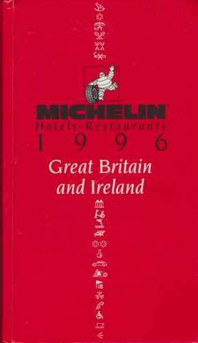 Great Britain and Ireland : Michelin Hotels - Restaurants 1996