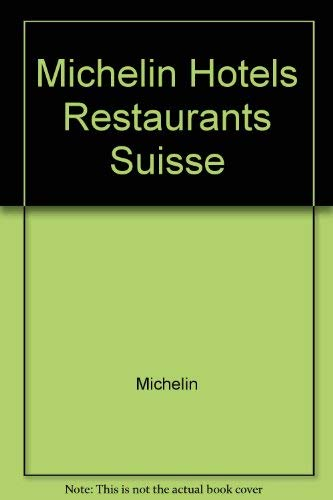 Michelin Red Guide: Hotels-Restaurants 1996 : Suisse: Michelin Travel Publications