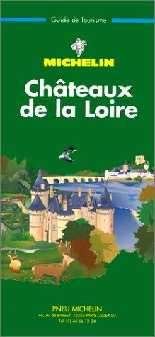 9782060317045: Michelin Green Guide: Chateaux De LA Loire/317 (Green tourist guides) (French Edition)