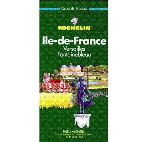 9782060326030: Michelin Green Guide Ile-De-France (3rd ed) (French Edition)