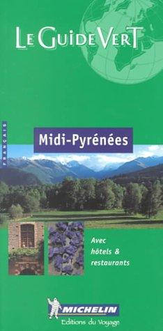 9782060368061: Michelin THE GREEN GUIDE Midi-Pyrenees, 6e