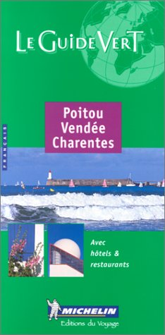 9782060371054: Michelin THE GREEN GUIDE Poitou Vendee Charentes, 5e