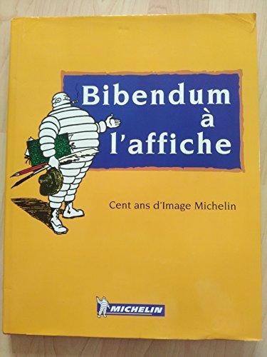9782060499017: Bibendum à l'affiche - Cent ans d'image Michelin