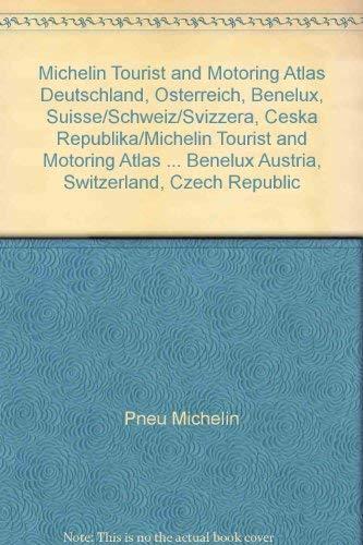 9782061000205: Michelin Tourist and Motoring Atlas Deutschland, Osterreich, Benelux, Suisse/Schweiz/Svizzera, Ceska Republika/Michelin Tourist and Motoring Atlas ... Benelux Austria, Switzerland, Czech Republic