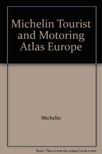 Michelin Tourist and Motoring Atlas Europe: Michelin