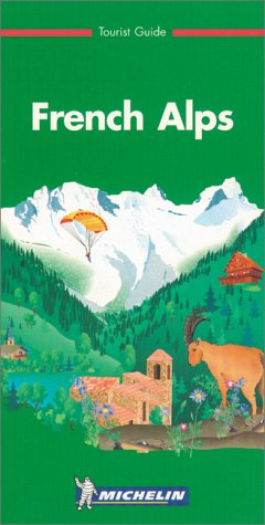 9782061301012: Michelin THE GREEN GUIDE French Alps, 1e (THE GREEN GUIDE)