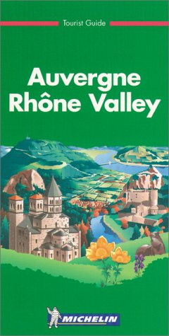 9782061304020: Michelin THE GREEN GUIDE Auvergne/The Rhone Valley, 2e (THE GREEN GUIDE)