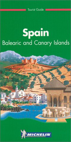9782061523032: Michelin the Green Guide Spain: Balearic and Canary Islands