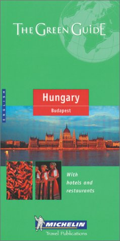 9782061542019: Michelin The Green Guide Hungary/Budapest (Michilin Green Guides)